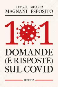 101 domande (e risposte) sul Covid
