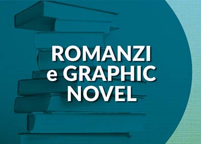 Romanzi e Graphic Novel