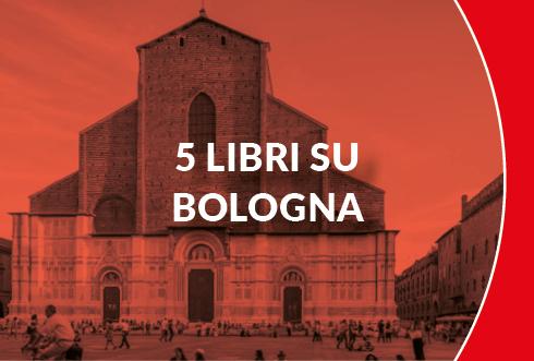 5 libri su Bologna
